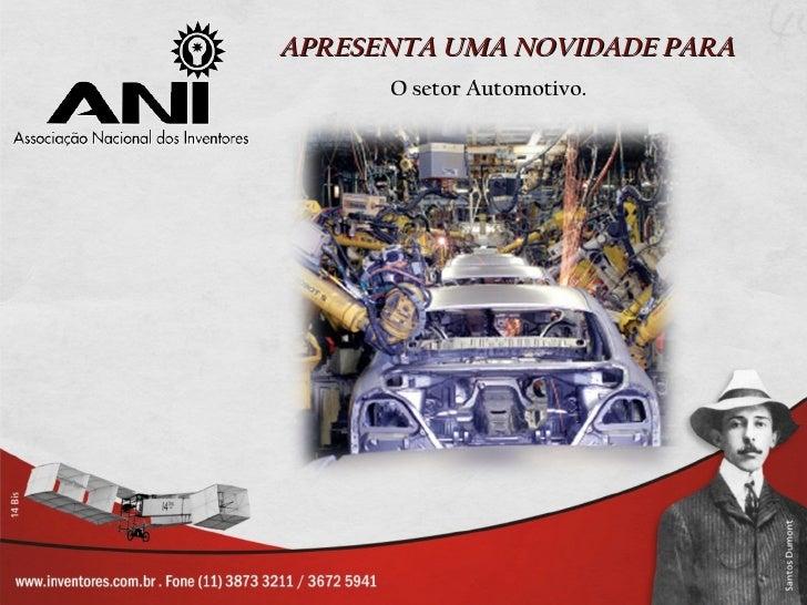 APRESENTA UMA NOVIDADE PARA      O setor Automotivo.