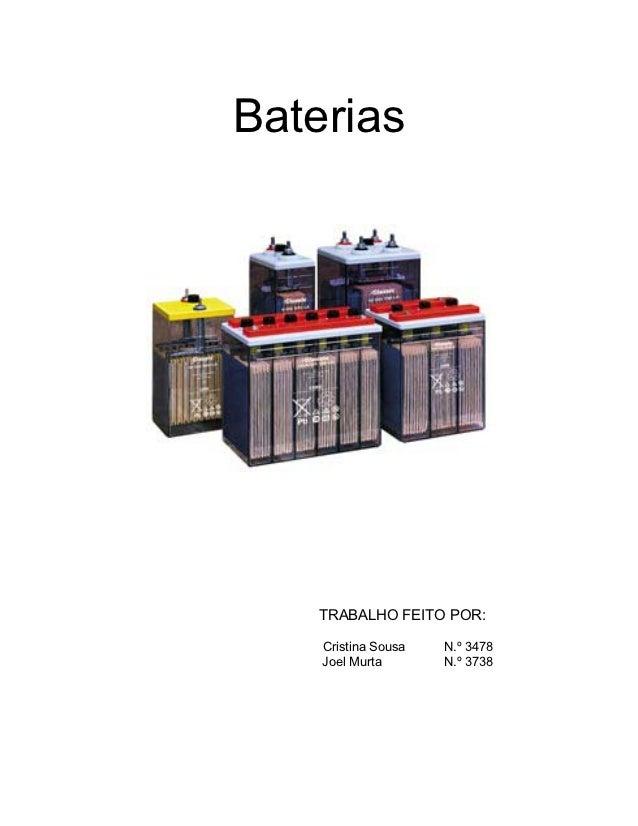 Baterias   TRABALHO FEITO POR:    Cristina Sousa   N.º 3478    Joel Murta       N.º 3738