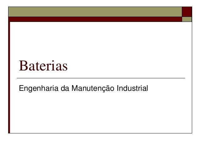 Baterias Engenharia da Manutenção Industrial
