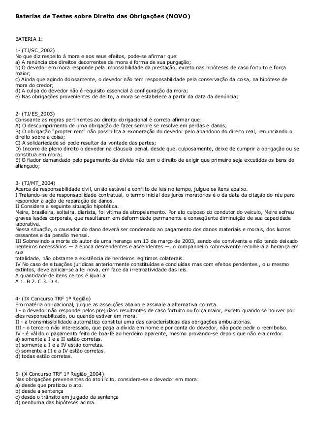 Baterias de Testes sobre Direito das Obrigações (NOVO) BATERIA 1: 1- (TJ/SC_2002) No que diz respeito à mora e aos seus ef...