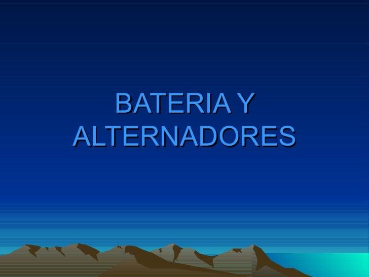 BATERIA Y ALTERNADORES