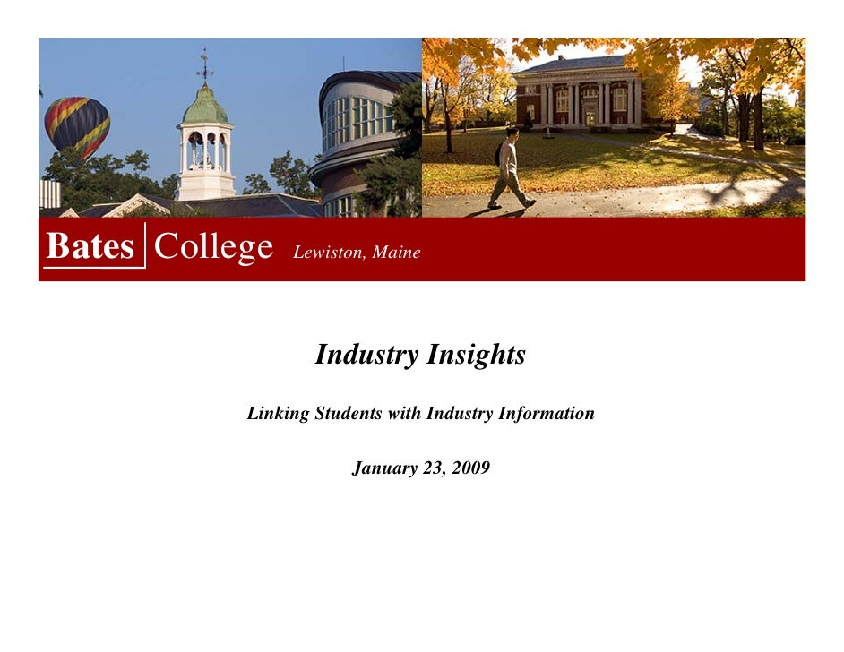 Bates College   Lewiston, Maine                        Industry Insights            Linking Students with Industry Informa...