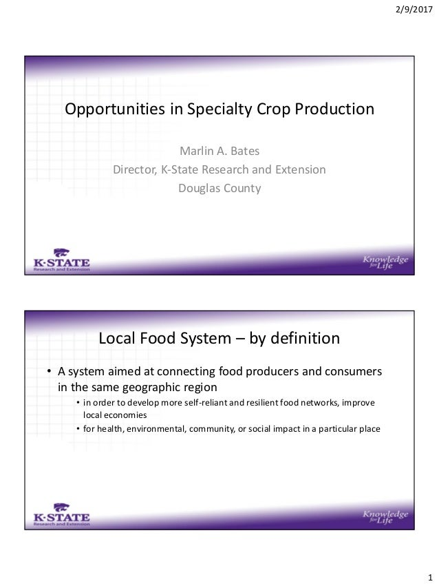 2/9/2017 1 Opportunities in Specialty Crop Production Marlin A. Bates Director, K-State Research and Extension Douglas Cou...