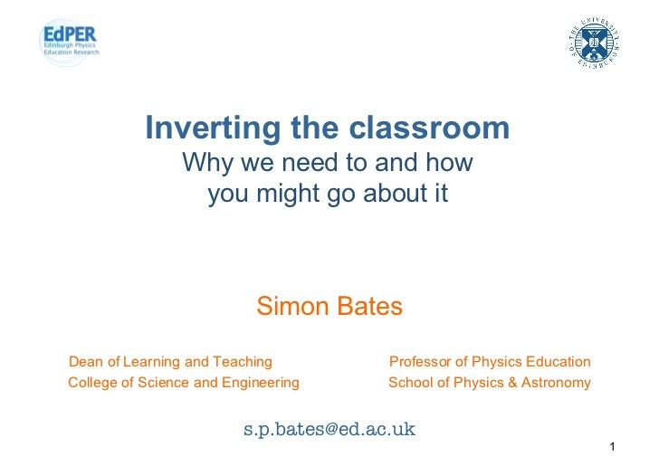Inverting the classroom                Why we need to and how                 you might go about it                       ...