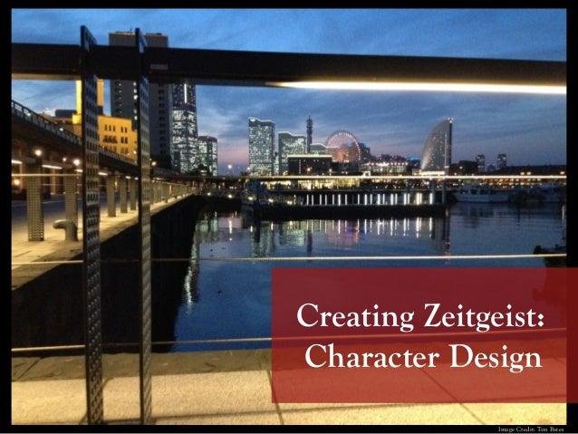 Creating Zeitgeist: Character Design Image Credit: Tim Bates