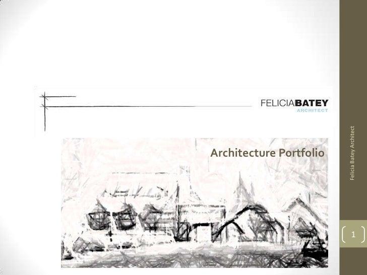 Felicia Batey ArchitectArchitecture Portfolio                               1
