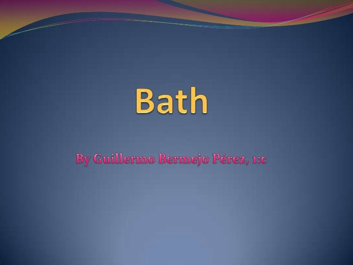 Bath<br />By Guillermo Bermejo Pérez, 1:c<br />