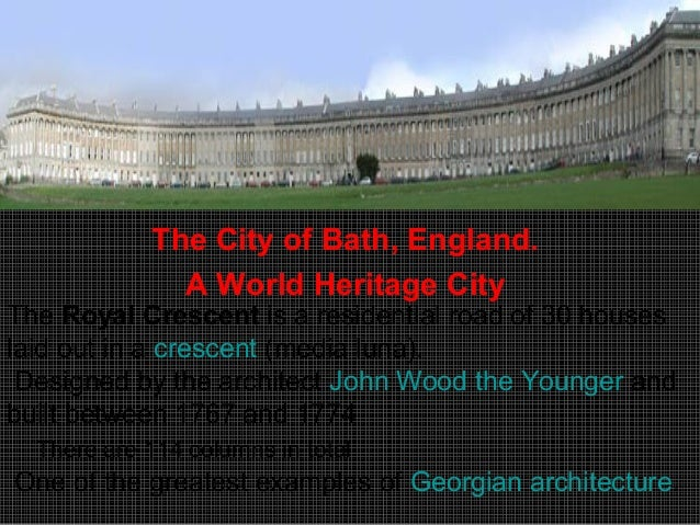 The City of Bath, England.A World Heritage CityOne of the greatest examples of Georgian architecture.The Royal Crescent is...