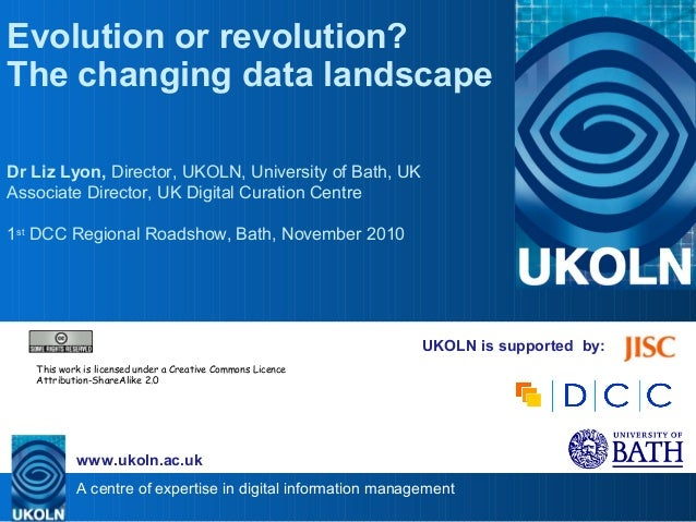 A centre of expertise in digital information management www.ukoln.ac.uk UKOLN is supported by: Evolution or revolution? Th...