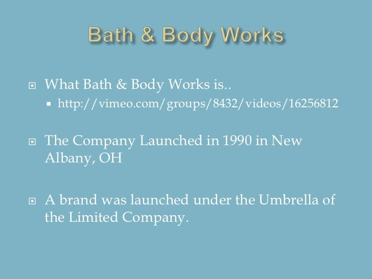 swot analysis of bath and body works How swot analysis works swot analyses have emerged as a valuable  approach because they're fast, flexible, and give a quick overview of the  company's.