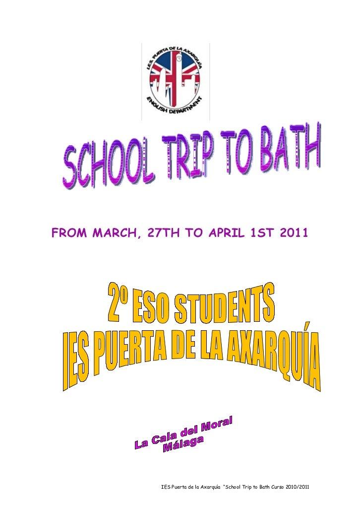 """FROM MARCH, 27TH TO APRIL 1ST 2011              IES Puerta de la Axarquía """"School Trip to Bath Curso 2010/2011"""