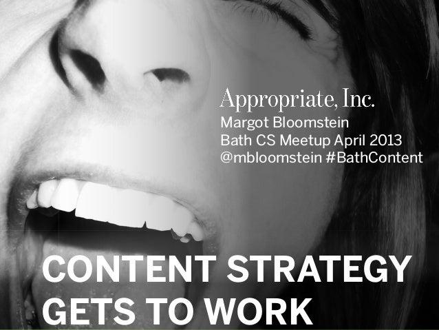 #BathContent   @mbloomstein         Margot Bloomstein         Bath CS Meetup April 2013         @mbloomstein #BathContentC...