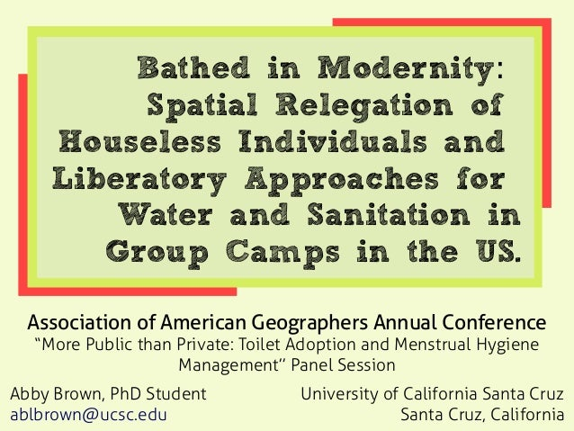 Bathed in Modernity: Spatial Relegation of Houseless Individuals and Liberatory Approaches for Water and Sanitation in Gro...