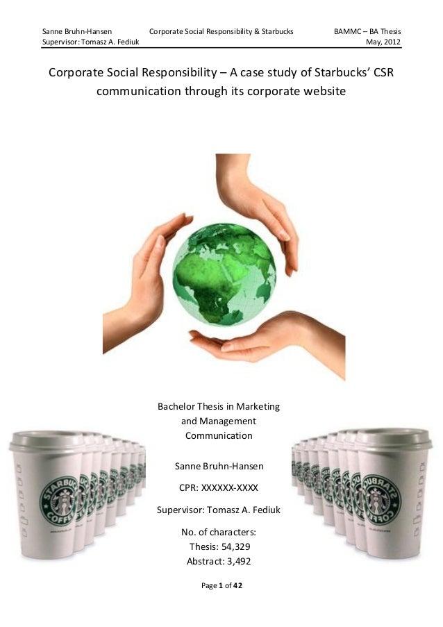 Sanne Bruhn-Hansen Corporate Social Responsibility & Starbucks BAMMC – BA Thesis Supervisor: Tomasz A. Fediuk May, 2012 Pa...