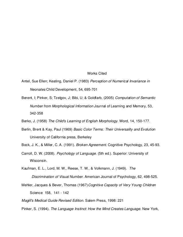 Works Cited Antel, Sue Ellen; Keating, Daniel P. (1983) Perception of Numerical Invariance in Neonates Child Development, ...