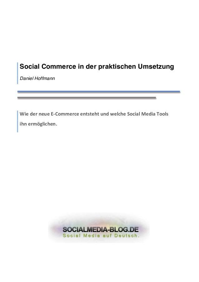 """Social Commerce in der praktischen Umsetzung Daniel Hoffmann     !""""#$%#&$'#(#$)*+,--#&.#$#'/0/#1/$('%$2#3.1#$4,.""""53$6#%""""5$..."""