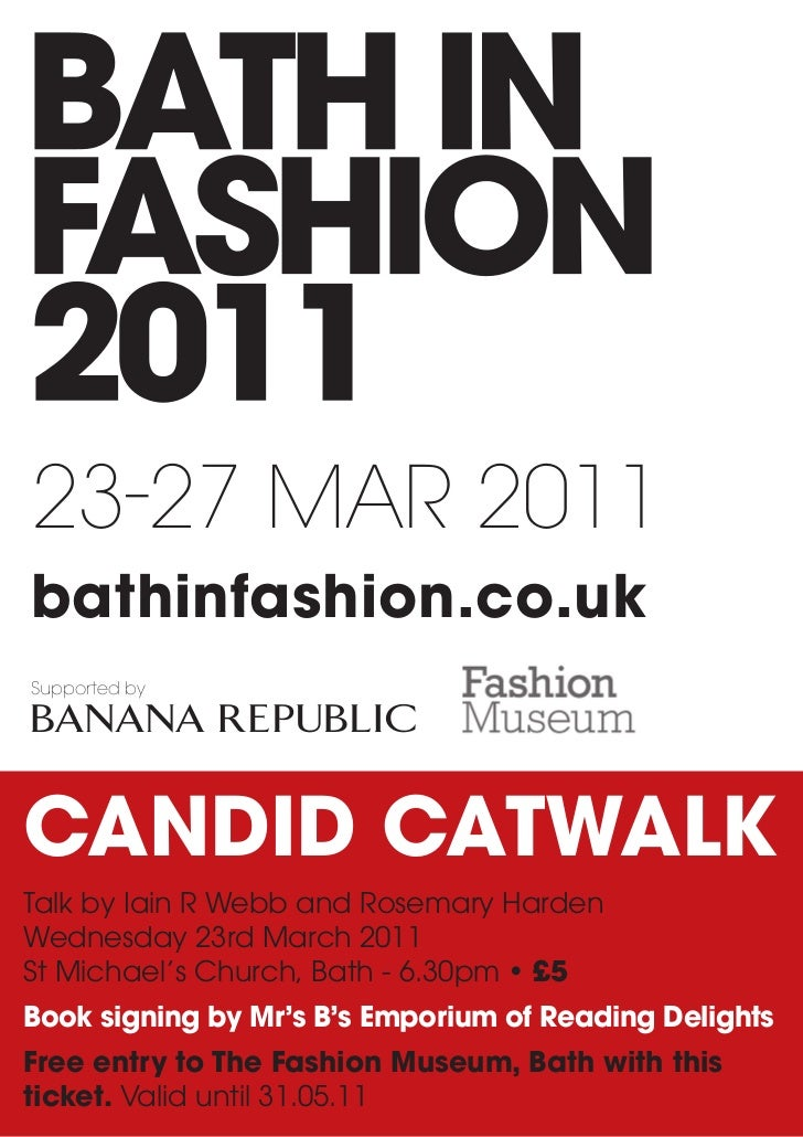 23-27 Mar 2011bathinfashion.co.ukSupported byCANDID CATWALKTalk by Iain R Webb and Rosemary HardenWednesday 23rd March 201...