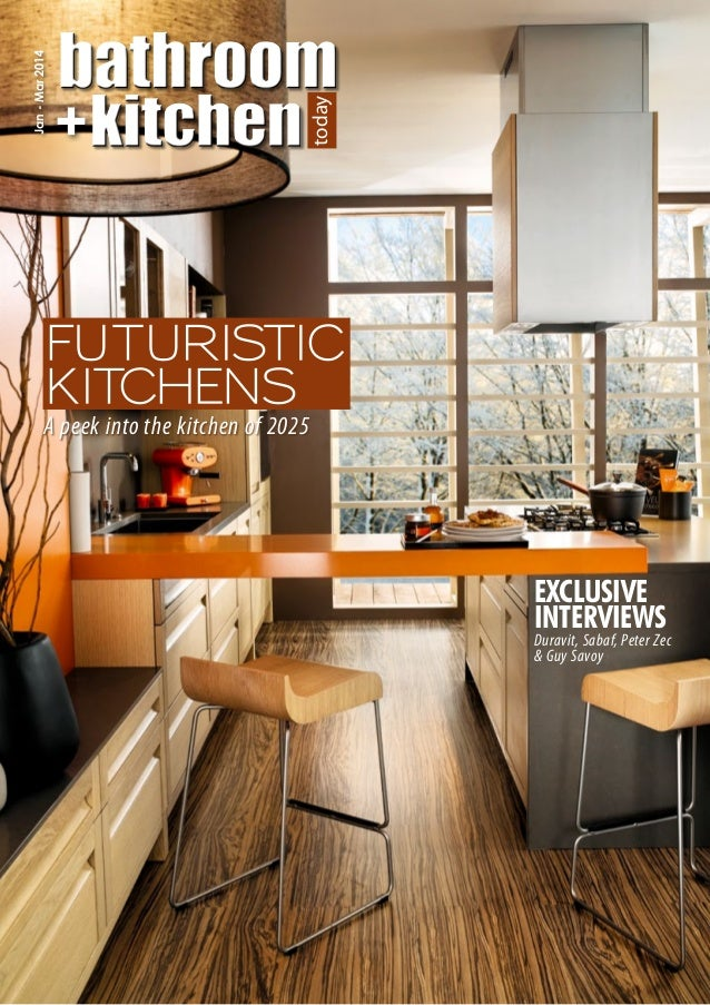 FUTURISTIC KITCHENS EXCLUSIVE INTERVIEWS Jan Mar2014 Yadot Duravit, Sabaf,  Peter Zec U0026 Guy FrankeKitchenSystemsinaluxurycondominiuminParis ...