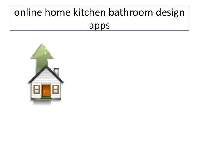 6 Online Home Kitchen Bathroom Design Apps