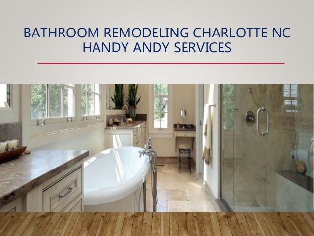 Bathroom Remodeling Charlotte NC Handy Andy Services Beauteous Bathroom Remodeling Charlotte