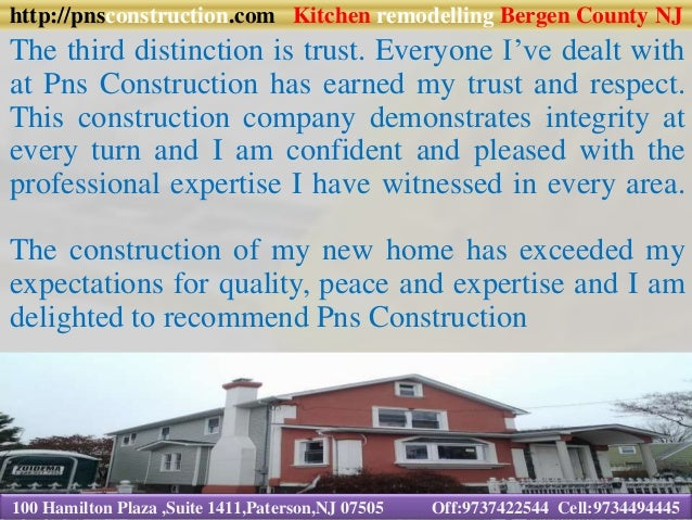 http://pnsconstruction.com Kitchen remodelling Bergen County NJ The third distinction is trust. Everyone I've dealt with a...