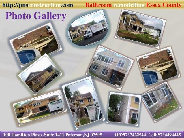 Photo Gallery 100 Hamilton Plaza ,Suite 1411,Paterson,NJ 07505 Off:9737422544 Cell:9734494445 http://pnsconstruction.com B...