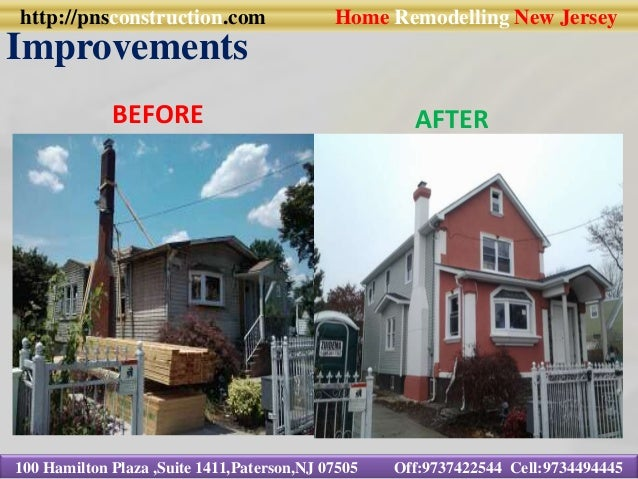 Improvements 100 Hamilton Plaza ,Suite 1411,Paterson,NJ 07505 Off:9737422544 Cell:9734494445 BEFORE AFTER http://pnsconstr...