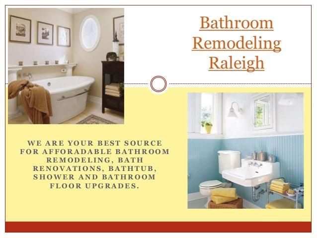 Bathroom Remodel Raleigh Nc. W E A R E Y O U R B E S T S O U R C E F O R A  F F O R A D A B L E B A T H R O O M R E M O D E L I N G , B A T H R E N O V  .
