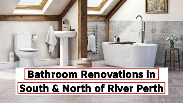Bathroom Renovations in South & North of River Perth