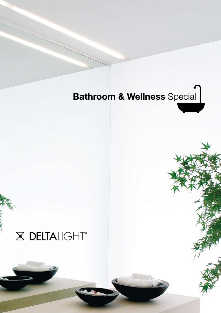 www.deltalight.com   Bathroom & Welness Special // 1