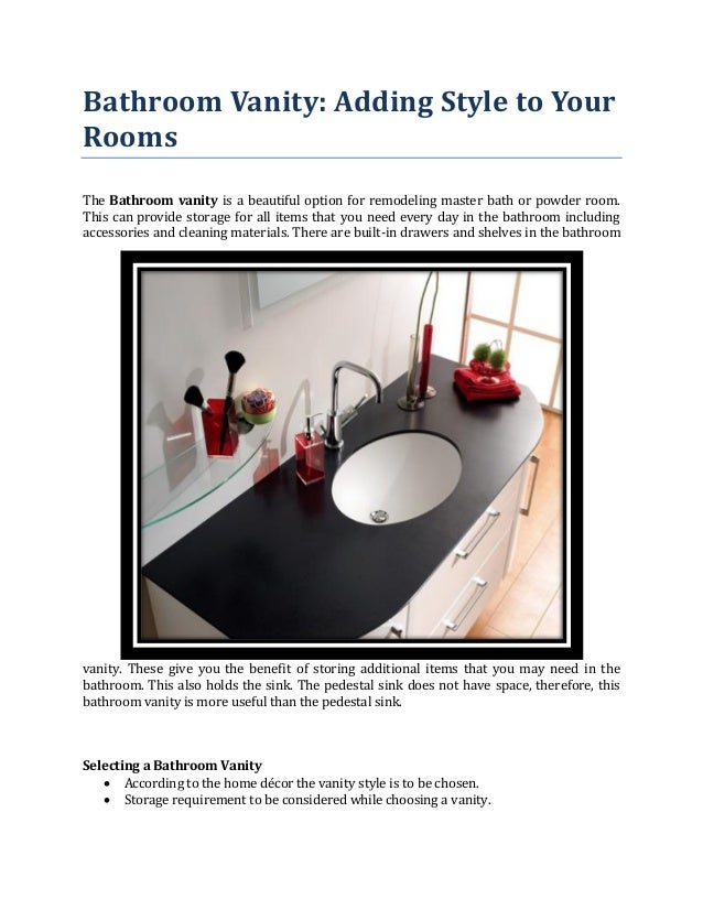 Bathroom Vanity: Adding Style to Your Rooms The Bathroom vanity is a beautiful option for remodeling master bath or powder...