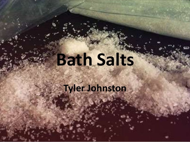 Bath Salts Tyler Johnston