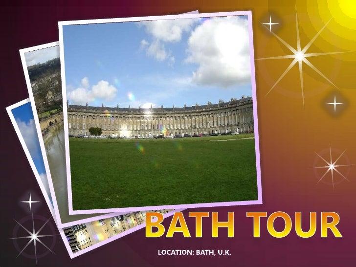 Bath Tour<br />Location: Bath, u.k.<br />