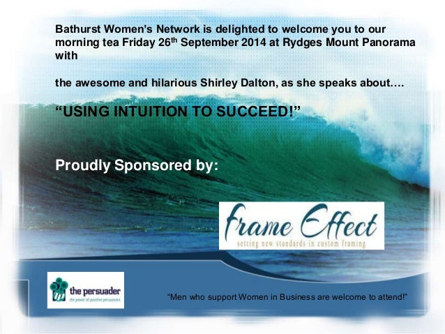 Bathurst Women's Network is delighted to welcome you to our  morning tea Friday 26th September 2014 at Rydges Mount Panora...