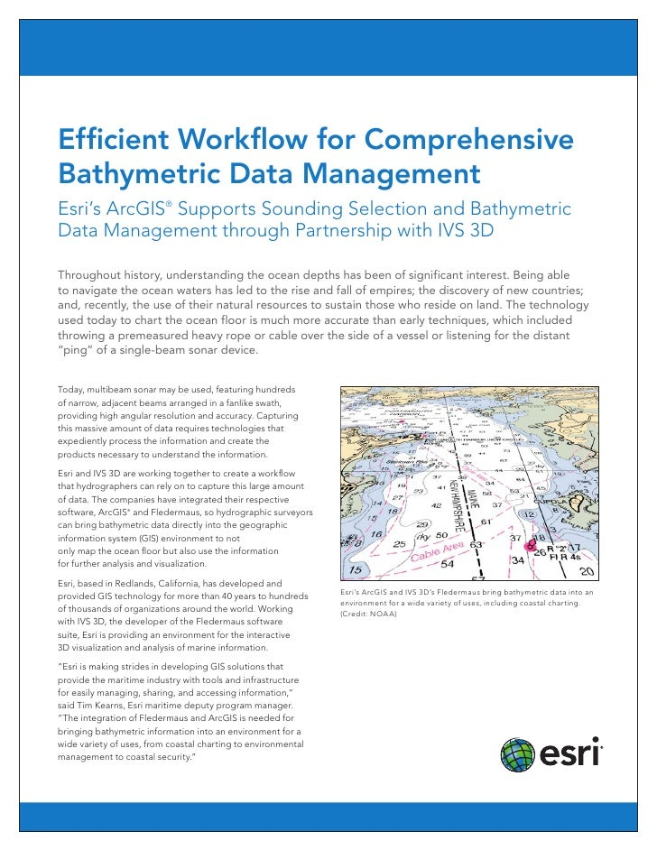 Efficient Workflow for ComprehensiveBathymetric Data ManagementEsri's ArcGIS® Supports Sounding Selection and BathymetricD...