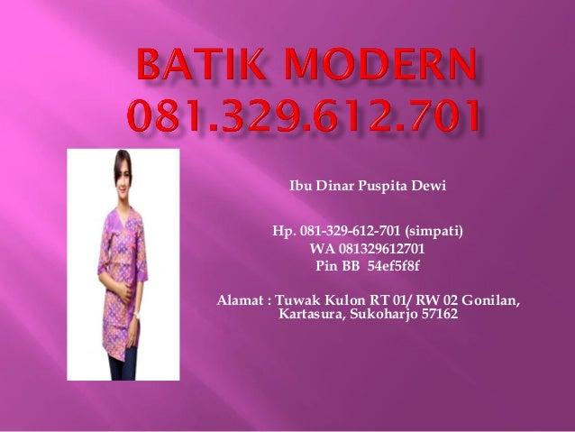 Ibu Dinar Puspita Dewi Hp. 081-329-612-701 (simpati) WA 081329612701 Pin BB 54ef5f8f Alamat : Tuwak Kulon RT 01/ RW 02 Gon...