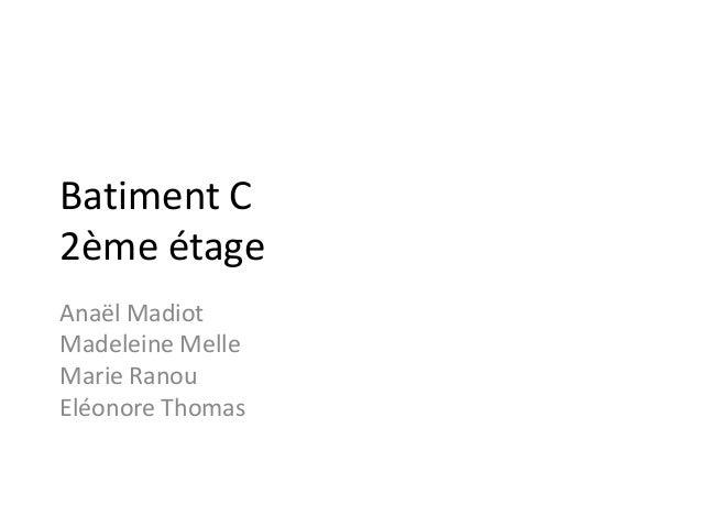 Batiment C 2ème étage Anaël Madiot Madeleine Melle Marie Ranou Eléonore Thomas