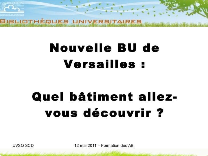 Nouvelle BU de Versailles : Quel bâtiment allez-vous découvrir ?
