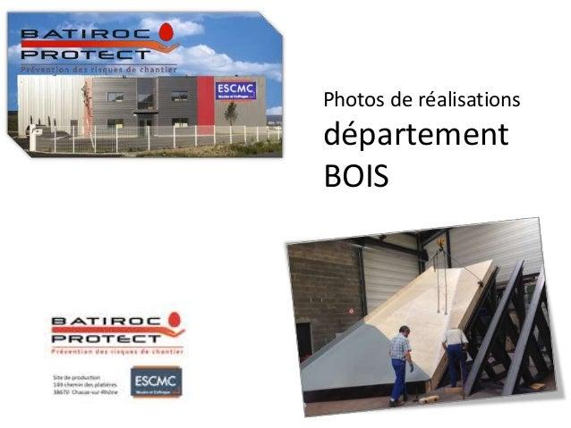 Photos de réalisations département BOIS
