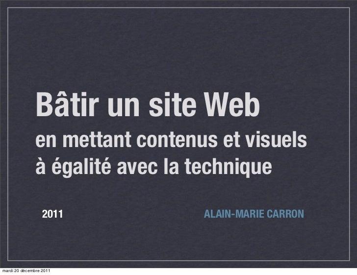 Bâtir un site Web               en mettant contenus et visuels               à égalité avec la technique                  ...