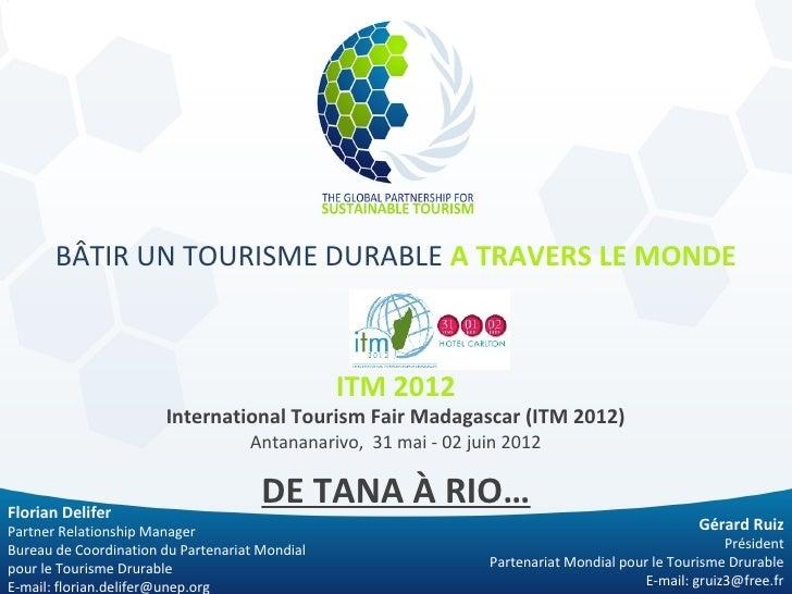 BÂTIR UN TOURISME DURABLE A TRAVERS LE MONDE                                                ITM 2012                      ...