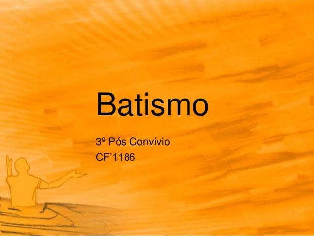 Batismo 3º Pós Convívio CF'1186