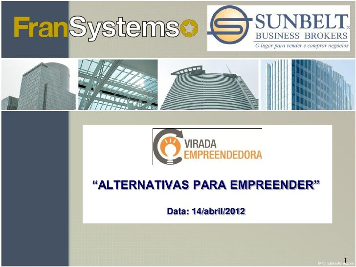 """ALTERNATIVAS PARA EMPREENDER""         Data: 14/abril/2012                                 1"