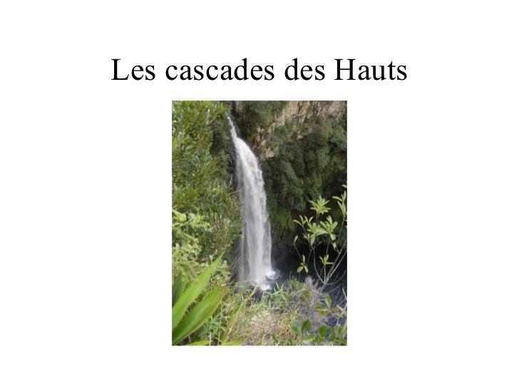 Les cascades des Hauts