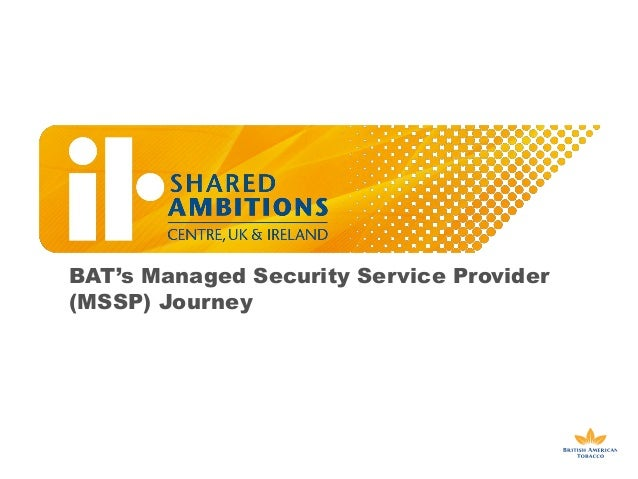 BAT's Managed Security Service Provider  (MSSP) Journey