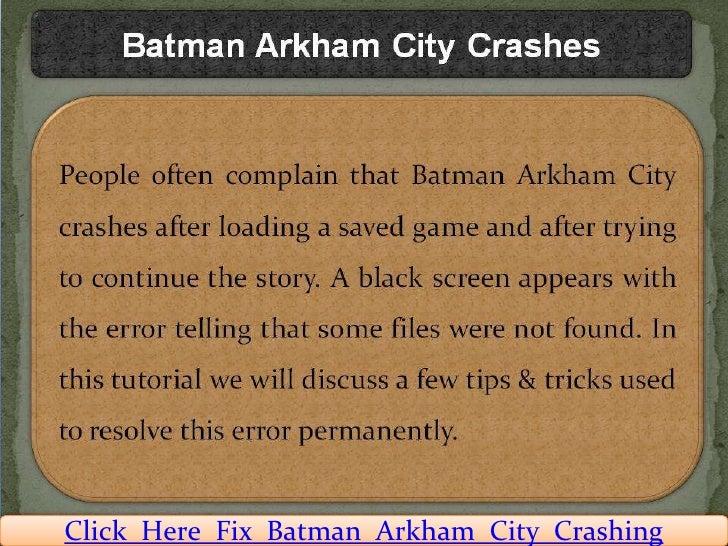 Click Here Fix Batman Arkham City Crashing