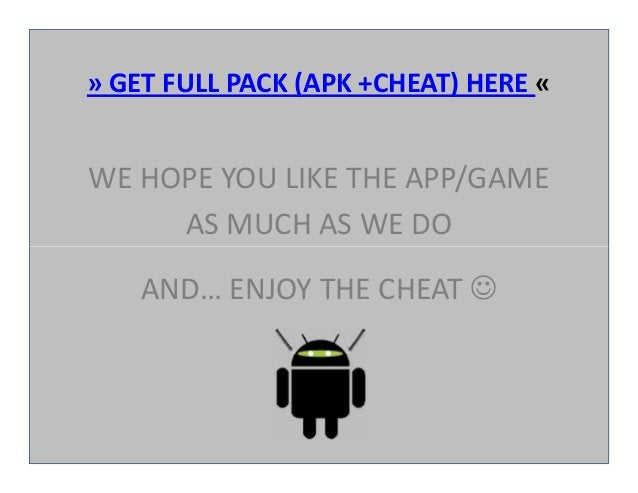 » GET FULL PACK (APK +CHEAT) HERE « WE HOPE YOU LIKE THE APP/GAME AS MUCH AS WE DO AND… ENJOY THE CHEAT  WE HOPE YOU LIKE...