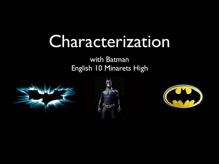 Characterization        with Batman  English 10 Minarets High