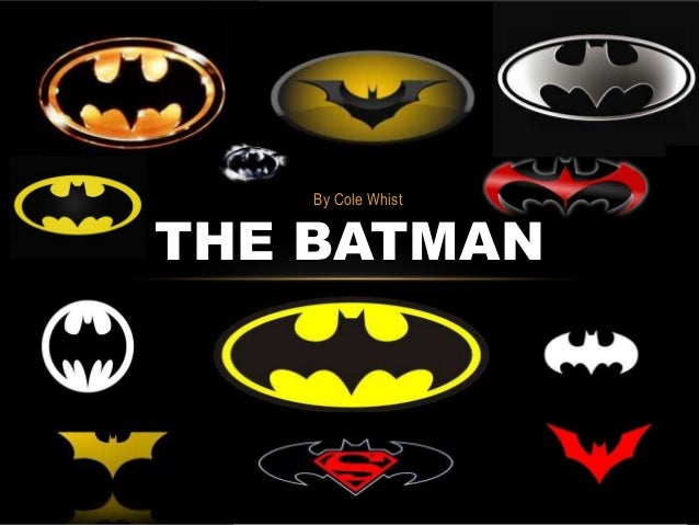 By Cole Whist  THE BATMAN