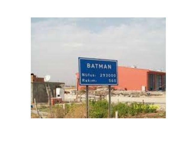 BATMAN • Su nombre lo adquirió debido al río Batman, que riega esta región. La provincia de Batman es importante debido a ...